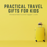 9 Practical Travel Gifts for Kids